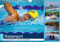 Wassersport 2019. Impressionen am, im, auf und unter Wasser (Wandkalender 2019 DIN A4 quer)