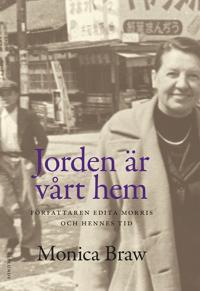 Jorden är vårt hem : författaren Edita Morris och hennes tid
