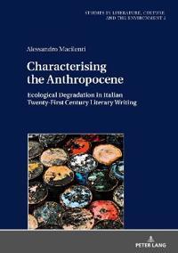 Characterising the Anthropocene