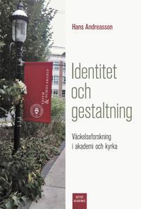 Identitet och gestaltning : Väckelseforskning i akademi och kyrka - Hans Andreasson   Laserbodysculptingpittsburgh.com