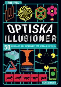 Optiska illusioner - 50 modeller och experiment att bygga och testa