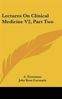 Lectures On Clinical Medicine V2, Part Two