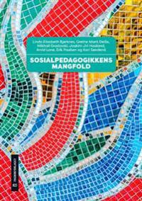 Sosialpedagogikkens mangfold - Linda Elisabeth Bjørknes, Grethe Marit Delås, Mikhail Gradovski, Joakim Jiri Haaland, Arvid Lone, Erik Paulsen, Kari Søndenå | Inprintwriters.org