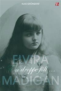 Elvira Madigan : en droppe föll...