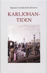 Signums svenska kulturhistoria. Karl Johantiden
