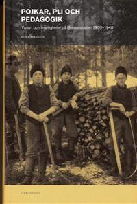 Pojkar, pli och pedagogik : vanart och manligheter på Bonaanstalten 1905-1948