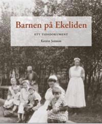 Barnen på Ekeliden : ett tidsdokument
