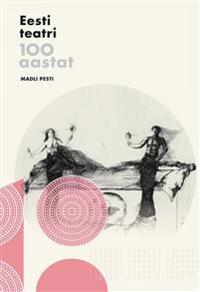 Eesti teatri 100 aastat
