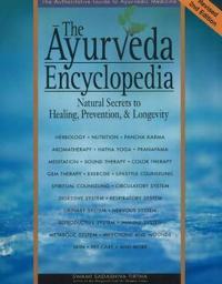 Ayurveda encyclopedia - natural secrets to healing, prevention, and longevi