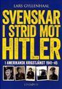 Svenskar i strid mot Hitler : i amerikansk krigstjänst 1941-45