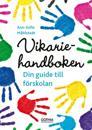 Vikariehandboken : din guide till förskolan
