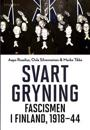 Svart gryning : fascismen i Finland, 1918-44