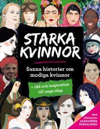 Starka kvinnor: Sanna historier om modiga kvinnor