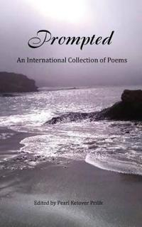 Prompted, An International Collection of Poems