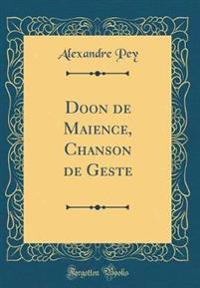 Doon de Maience, Chanson de Geste (Classic Reprint)