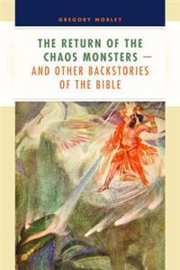 The Return of the Chaos Monsters--and Other Backstories of the Bible