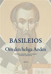 Om den heliga Anden : till den helige Amfilochios, biskop i Ikonium