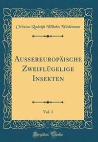 Außereuropäische Zweiflügelige Insekten, Vol. 1 (Classic Reprint)