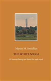 The White Nigga