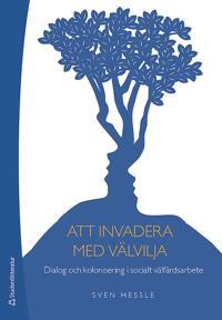 Att invadera med välvilja - Dialog och kolonisering i socialt välfärdsarbete