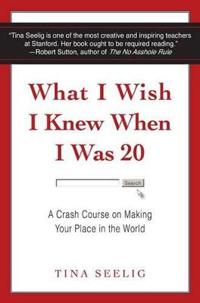 What i wish i knew when i was 20 - a crash course on making your place in t
