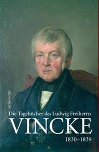 Die Tagebücher des Ludwig Freiherrn Vincke 1789-1844