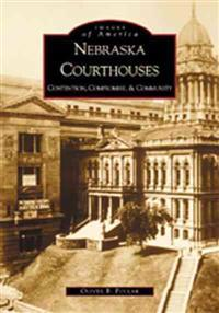 Nebraska Courthouses: Contention, Compromise, & Community