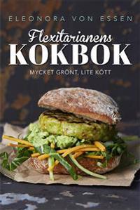 Flexitarianens kokbok : mycket grönt, lite kött