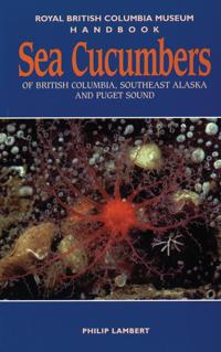 Sea Cucumbers of British Columbia, Southeast Alaska and Puget Sound