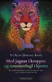 Med jaguar i kroppen og sommerfugl i hjertet - Ya'Acov Darling Khan | Ridgeroadrun.org