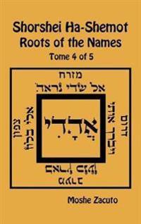 Shorshei Ha-Shemot - Roots of the Names - Tome 4 of 5