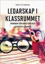 Ledarskap i klassrummet : handbok för arbetsro och effektivt lärande