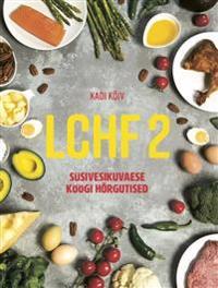 Lchf 2. süsivesikuvaese köögi hõrgutised