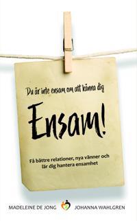 Du är inte ensam om att känna dig ENSAM!