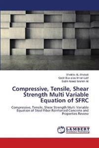 Compressive, Tensile, Shear Strength Multi Variable Equation of SFRC