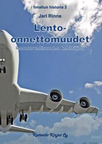 Lento-onnettomuudet lentoturvallisuuden kehittäjinä