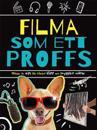 Filma som ett proffs: massor av tips för bättre klipp och snyggare videor