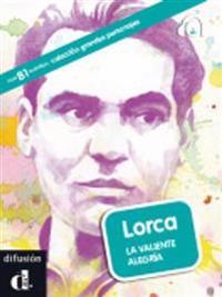 Lorca : la valiente alegría