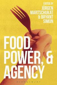Food, Power, and Agency