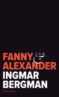 Fanny och Alexander - Ingmar Bergman pdf epub