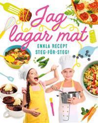 Jag lagar mat! : enkla recept steg-för-steg