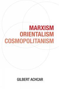 Marxism, orientalism, cosmopolitanism