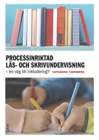 Processinriktad läs- och skrivundervisning - en väg till inkludering