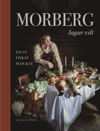 Morberg lagar vilt : Jagat, fiskat, plockat