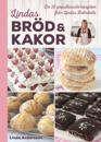 Lindas bröd & kakor  De 50 populäraste recepten från Lindas bakskola