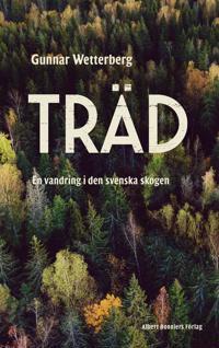 Träd : en vandring i den svenska skogen