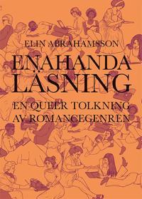 Enahanda läsning : en queer tolkning av romancegenren - Elin Abrahamsson pdf epub