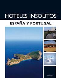 Hoteles Insolitos: Espana y Portugal