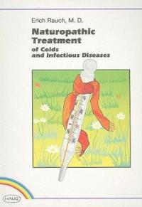 Naturopathic Treatment: Of Colds and Infectious Diseases