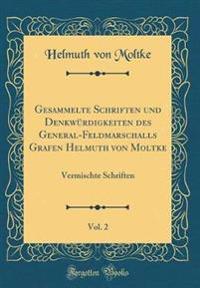 Gesammelte Schriften und Denkwürdigkeiten des General-Feldmarschalls Grafen Helmuth von Moltke, Vol. 2
